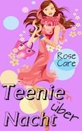 Teenie über Nacht - Rose Care - E-Book