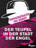 Privatdetektiv Joe Barry - Der Teufel in der Stadt der Engel - Joe Barry - E-Book