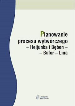 Planowanie procesu wytwórczego – Heijunka iBęben–Bufor–Lina - Dominika Babalska - ebook