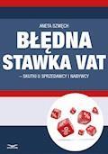 Błędna stawka VAT-skutki u sprzedawcy i nabywcy - Aneta Szwęch - ebook