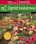 Ogród kwiatowy. ABC ogrodnika - Ewa Chojnowska, Mariusz Chojnowski - ebook