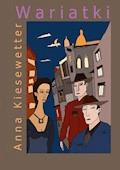 Wariatki - Anna Kiesewetter - ebook
