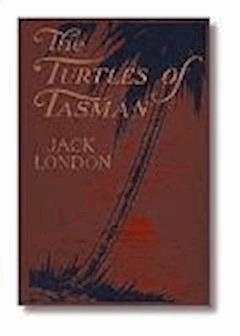 The Turtles of Tasman - Jack London - ebook