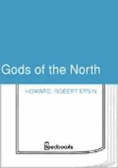 Gods of the North - Robert Ervin Howard - ebook