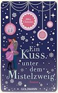 Ein Kuss unter dem Mistelzweig - Abby Clements - E-Book
