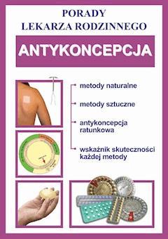 Antykoncepcja. Porady lekarza rodzinnego - Opracowanie zbiorowe - ebook