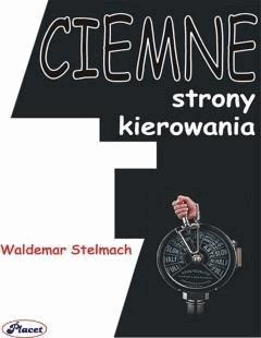 Ciemne strony kierowania - Waldemar Stelmach - ebook