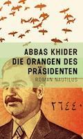 Die Orangen des Präsidenten - Abbas Khider - E-Book