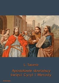 Apostołowie słowiańscy święci Cyryl i Metody - L. Tatomir - ebook