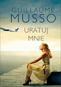 Uratuj mnie - Guillaume Musso - ebook + audiobook