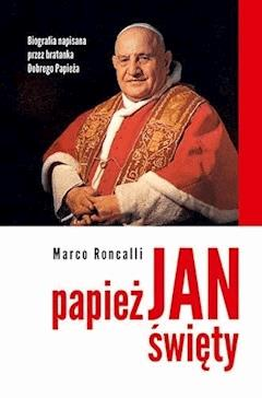 Papież Jan Święty - Marco Roncalli - ebook