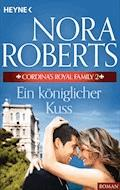Cordina's Royal Family 2. Ein königlicher Kuss - Nora Roberts - E-Book