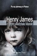 O czym wiedziała Maisie - Henry James - ebook