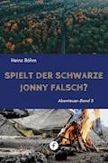 Spielt der schwarze Jonny falsch? - Heinz Böhm - E-Book
