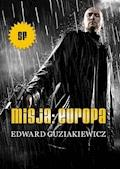 Misja: Europa - Edward Guziakiewicz - ebook