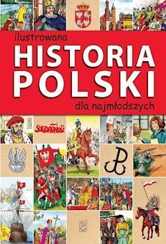 Ilustrowana historia Polski dla najmłodszych - Jolanta Bąk - ebook