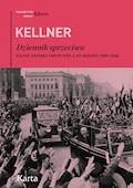 Dziennik sprzeciwu. Tajne zapiski obywatela III Rzeszy 1939–1942 - Friedrich Kellner - ebook