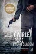 Pójdę twoim śladem - Ryszard Ćwirlej - ebook