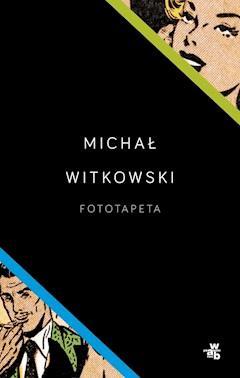 Fototapeta - Michał Witkowski - ebook