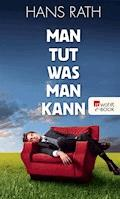 Man tut, was man kann - Hans Rath - E-Book