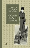 Ocalił mnie kowal - Izabella Czajka-Stachowicz - ebook