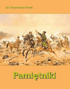 Pamiętniki - Jan Chryzostom Pasek - ebook