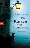 Die Katzen von Montmartre - Tessa Korber - E-Book