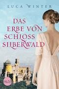Das Erbe von Schloss Silberwald - Luca Winter - E-Book