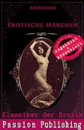 Klassiker der Erotik 66: Erotische Märchen - Anonymus - E-Book
