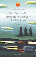 Das Restrisiko beim Transport von Südfrüchten - Pirmin Müller - E-Book