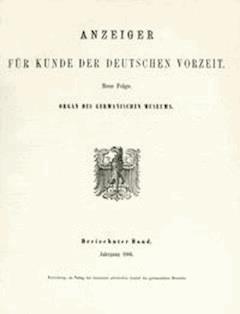 Anzeiger für Kunde der deutschen Vorzeit (1866) Neue Folge. Dreizehnter Band. - Various - E-Book