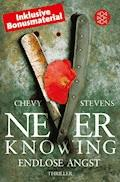 Never Knowing - Endlose Angst - Chevy Stevens - E-Book