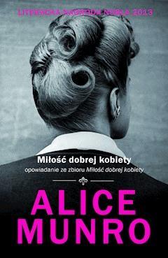 Miłość dobrej kobiety - opowiadanie - Alice Munro - ebook