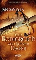 Ein Königreich von kurzer Dauer - Jan Zweyer - E-Book
