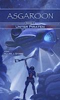 ASGAROON (3) - Unter Piraten - Allan J. Stark - E-Book