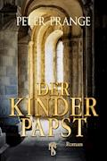 Der Kinderpapst - Peter Prange - E-Book