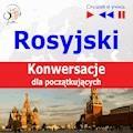 Rosyjski na mp3 - Konwersacje dla początkujących - Dorota Guzik - audiobook