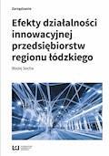 Efekty działalności innowacyjnej przedsiębiorstw regionu łódzkiego - Błażej Socha - ebook