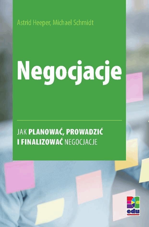 Negocjacje - Tylko w Legimi możesz przeczytać ten tytuł przez 7 dni za darmo. - Astrid Heeper, Michael Schmidt