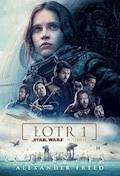 Star Wars. Historie. Łotr 1 - Alexander Freed - ebook