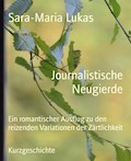 Journalistische Neugierde - Sara-Maria Lukas - E-Book