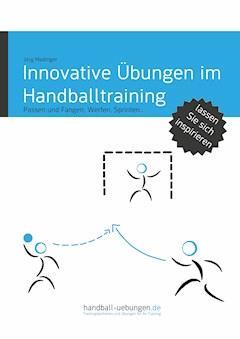 Innovative Übungen im Handballtraining - Jörg Madinger - E-Book