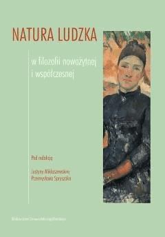 Natura ludzka w filozofii nowożytnej i współczesnej - Justyna Miklaszewska, Przemysław Spryszak - ebook
