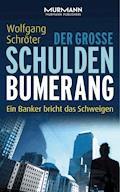 Der große Schulden-Bumerang - Wolfgang Schröter - E-Book