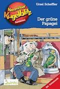 Kommissar Kugelblitz 04. Der grüne Papagei - Ursel Scheffler - E-Book