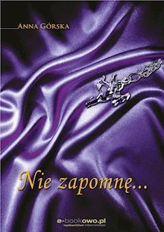 Nie zapomnę... - Anna Górska - ebook