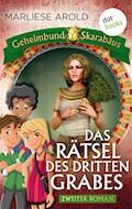 Geheimbund Skarabäus - Band 2: Das Rätsel des dritten Grabes - Marliese Arold - E-Book
