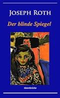 Der blinde Spiegel - Joseph Roth - E-Book