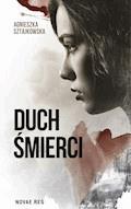 Duch śmierci - Agnieszka Sztajkowska - ebook