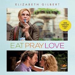 Eat, Pray, Love - Elizabeth Gilbert - Hörbüch